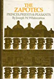 The Zapotecs : Princes, Priests, and Peasants, Whitecotton, Joseph W., 080611374X