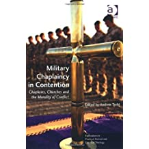 Military Chaplaincy in Contention (Explorations in Practical, Pastoral and Empirical Theology) by Andrew Todd (2013) Paperback