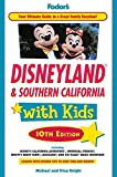 Fodor's Disneyland & Southern California with Kids, 10th Edition (Travel Guide)