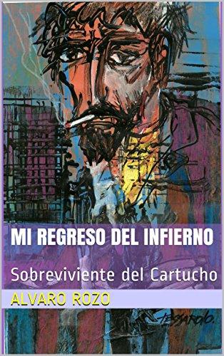 Descargar Libro Mi Regreso Del Infierno: Sobreviviente Del Cartucho Alvaro Rozo