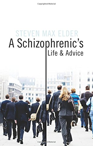 A Schizophrenic's Life and Advice