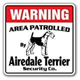 Airedale Terrier Security Sign | Indoor/Outdoor | Funny Home Décor for Garages, Living Rooms, Bedroom, Offices | SignMission Area Patrolled Pet Pointer Hunter Vet Dog Hunt Sign Wall Plaque Decoration