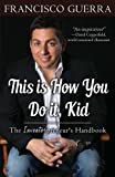 img - for This Is How You Do It, Kid: The Inventorpreneur's Handbook book / textbook / text book