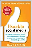 img - for Likeable Social Media, Revised and Expanded: How to Delight Your Customers, Create an Irresistible Brand, and Be Amazing on Facebook, Twitter, ... and More (Marketing/Sales/Adv & Promo) book / textbook / text book