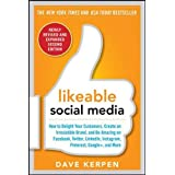 Likeable Social Media, Revised and Expanded: How to Delight Your Customers, Create an Irresistible Brand, and...