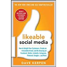 Likeable Social Media, Revised and Expanded: How to Delight Your Customers, Create an Irresistible Brand, and Be Amazing on Facebook, Twitter, ... and More (Marketing/Sales/Adv & Promo)