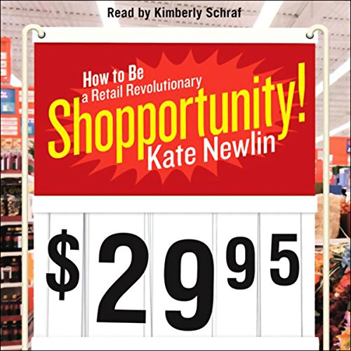 Shopportunity!: How to Be a Retail Revolutionary by HarperAudio
