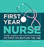 img - for First Year Nurse: Wisdom, Warnings, and What I Wish I'd Known My First 100 Days on the Job (Kaplan Test Prep) book / textbook / text book