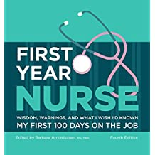 First Year Nurse: Wisdom, Warnings, and What I Wish I'd Known My First 100 Days on the Job (Kaplan Test Prep)