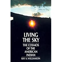 Living the Sky: The Cosmos of the American Indian