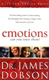 img - for By Dr. James Dobson Ph.D Emotions: Can You Trust Them?: The Best-Selling Guide to Understanding and Managing Your Feelings of (Revised) [Paperback] book / textbook / text book