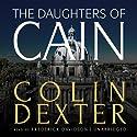 The Daughters of Cain Hörbuch von Colin Dexter Gesprochen von: Frederick Davidson