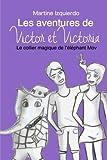 Image de Les aventures de Victor et Victoria: Le collier magique de l'éléphant Mov (Volume 5) (French Editi