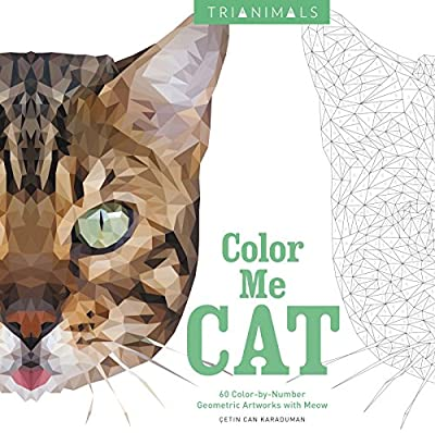 Trianimals: Color Me Cat: 60 Color-by-Number Geometric Artworks with Meow