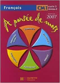 Francais cm1 a portee de mots cycle 3 for A portee de mots cm1