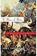 As Above, So Below: A Novel of Peter Bruegel Kindle Edition