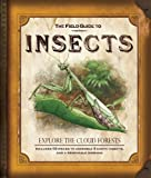 The Field Guide to Insects: Explore the Cloud Forests (Field Guides)