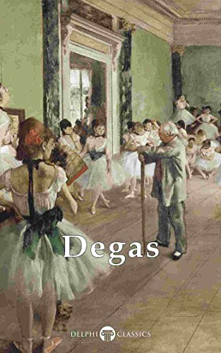 Delphi Complete Works Of Edgar Degas Illustrated Delphi Masters