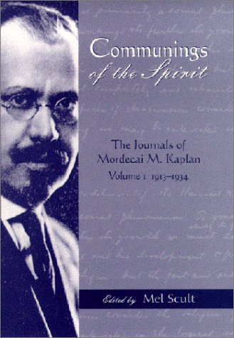 Download Communings of the Spirit: The Journals of Mordecai M. Kaplan, Volume 1: 1913-1934 (American Jewish Civilization Series) PDF