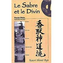 Le Sabre et le Divin - Katori Shinto Ryu