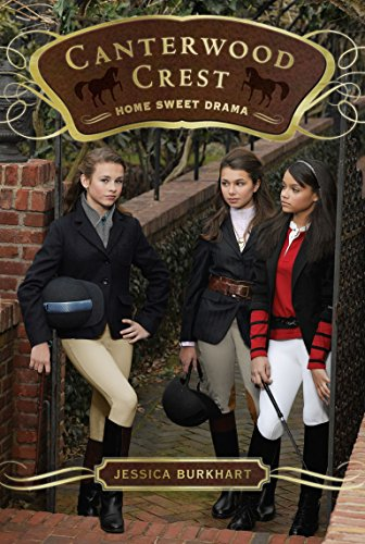 Home Sweet Drama (Canterwood Crest, #8)
