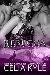 Rebecca (BBW Paranormal Shapeshifter Romance) (Alpha Marked Book 4) (English Edition)