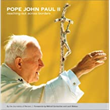 Pope John Paul II: Reaching Out Across Borders