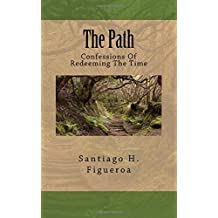 The Path: Confessions Of Redeeming The Time