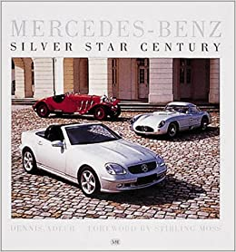 Mercedes   Benz: Silver Star Century (First Gear): Dennis Adler, Stirling  Moss: 9780760309490: Amazon.com: Books