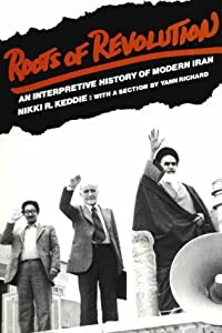 Roots of revolution: An Interpretive History of Modern Iran from Yale University Press
