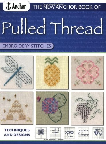 Pulled Thread Stitches - New Anchor Book of Pulled Thread Embroidery Stitches