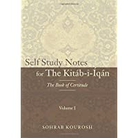 Self Study Notes for The Kitáb-i-Íqán: The Book of Certitude: Volume 1