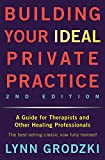 img - for Building Your Ideal Private Practice: A Guide for Therapists and Other Healing Professionals book / textbook / text book