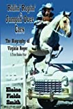 img - for Ridin' Ropin' & Jumpin' Over Cars: The Biography of Virginia Reger - A True Rodeo Star book / textbook / text book
