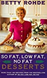 So Fat, Low Fat, No Fat Desserts, Betty Rohde, 0684835266