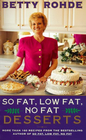 So Fat Low Fat No Fat Desserts by Betty Rohde
