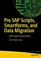 Pro SAP Scripts, Smartforms, and Data Migration: ABAP Programming Simplified Front Cover