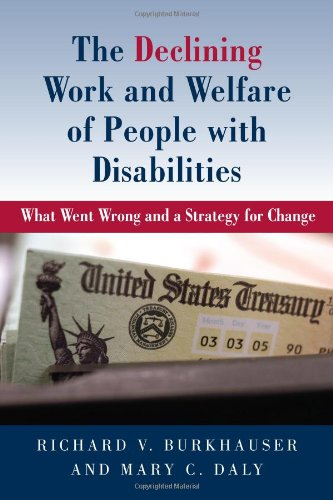Download The Declining Work and Welfare of People with Disabilities: What Went Wrong and a Strategy for Change Pdf