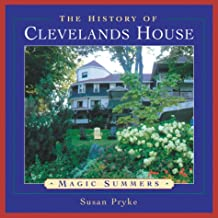 The History of Clevelands House: Magic Summers