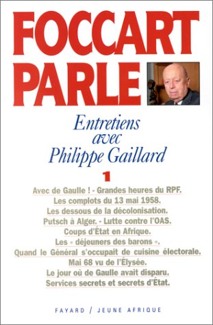 Foccart parle: Entretiens avec Philippe Gaillard (French Edition)