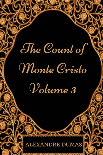 The Count Of Monte Cristo - Volume 3: By Alexandre Dumas : Illustrated pdf epub