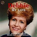 Debbie: My Life | Debbie Reynolds,David Patrick Columbia