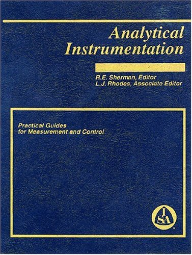 Analytical Instrumentation: Practical Guides for Measurement and Control (Practical Guides Series)