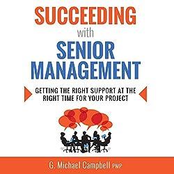 Succeeding with Senior Management