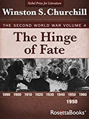 The Hinge of Fate, 1950 (Winston S. Churchill The Second World Wa Book 4)