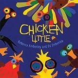 [Chicken Little [ CHICKEN LITTLE ] By Emberley, Rebecca ( Author )Mar-03-2009 Hardcover