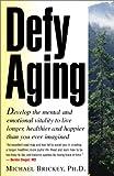 Defy Aging, Michael P. Brickey, 0970155506