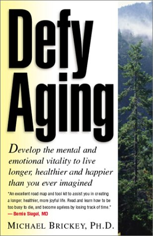 Download Defy Aging: Develop the Mental and Emotional Vitality to Live Longer, Healthier, and Happier Than You Ever Imagined pdf epub