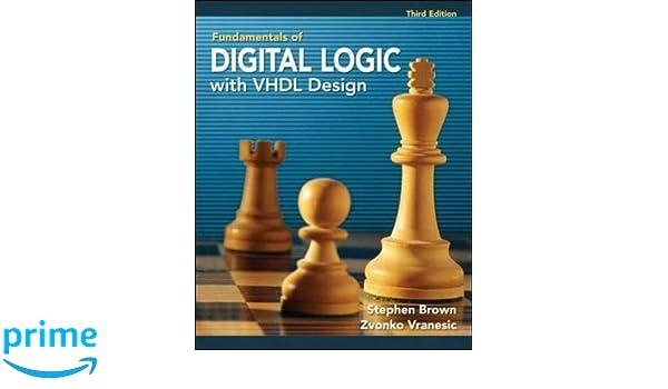 Fundamentals of Digital Logic with VHDL Design with CD-ROM: Amazon.es: Stephen Brown, Zvonko Vranesic: Libros en idiomas extranjeros