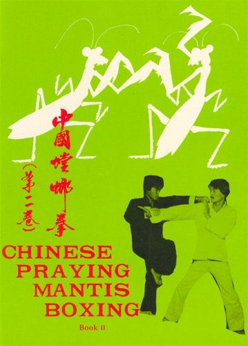Chinese Praying Mantis Boxing: Book II